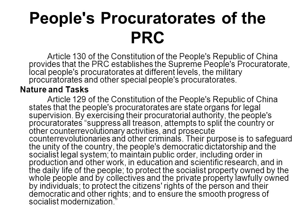 People's Procuratorates of the PRC Article 130 of the Constitution of the People's Republic of China provides that the PRC establishes the Supreme Peo