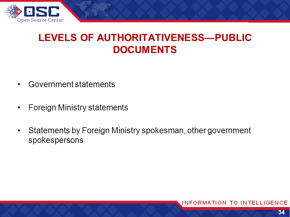 LEVELS OF AUTHORITATIVENESSPUBLIC DOCUMENTS Government statements Foreign Ministry statements Statements by Foreign Ministry spokesman, other government spokespersons 34