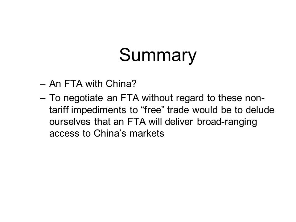 Summary –An FTA with China.