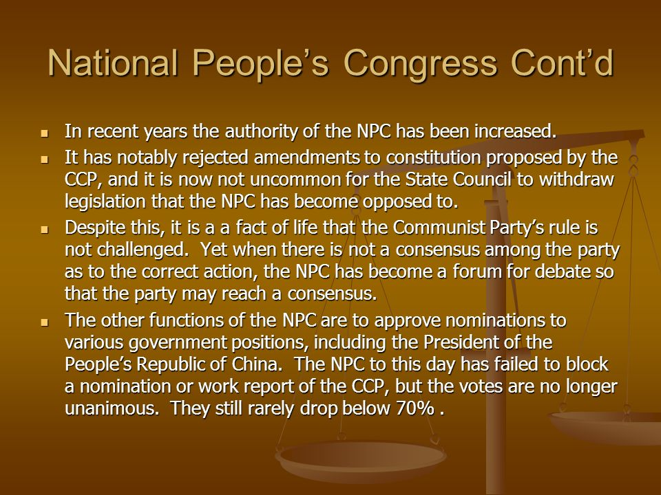 National Peoples Congress Contd In recent years the authority of the NPC has been increased.