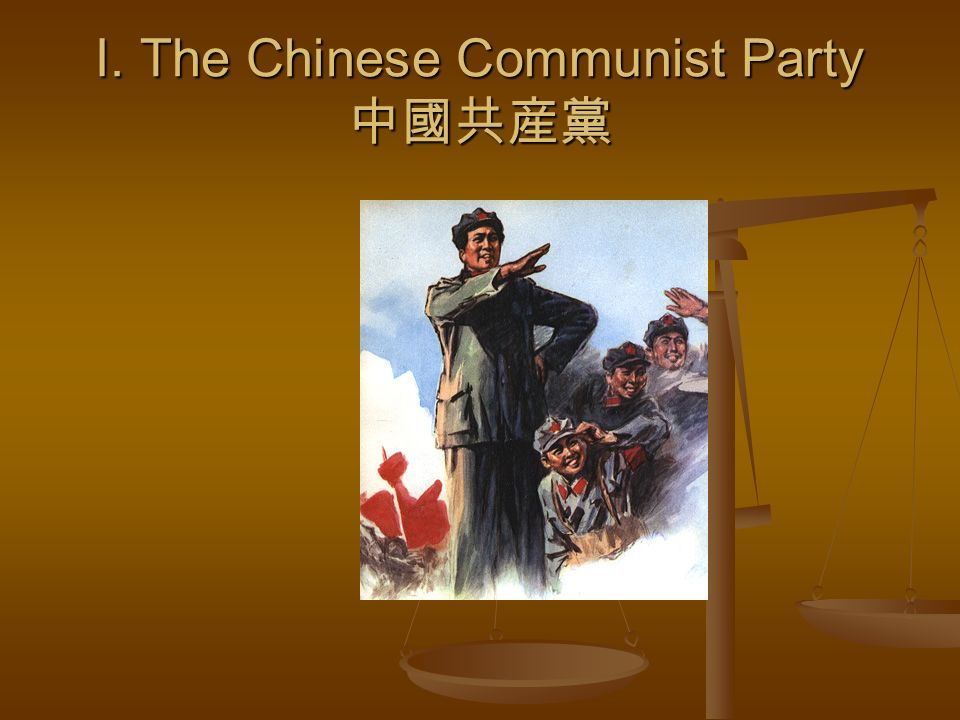 I. The Chinese Communist Party I. The Chinese Communist Party