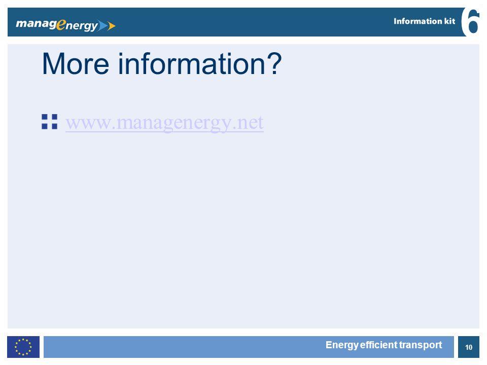10 6 Energy efficient transport More information? www.managenergy.net