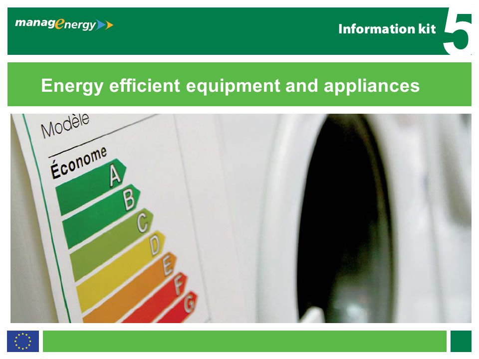 12 5 Energy efficient equipment and appliances More information? www.managenergy.net