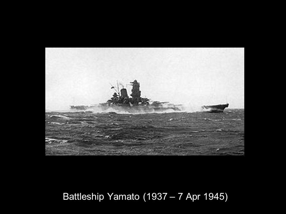 Battleship Yamato (1937 – 7 Apr 1945)