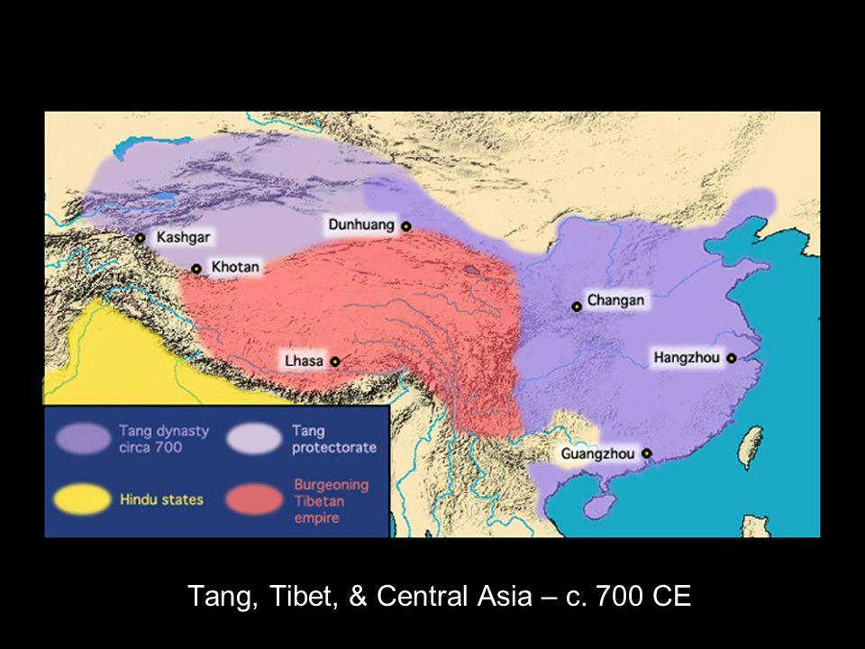 Tang, Tibet, & Central Asia – c. 700 CE