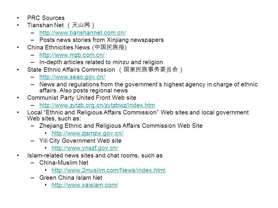 PRC Sources Tianshan Net –http://www.tianshannet.com.cn/http://www.tianshannet.com.cn/ –Posts news stories from Xinjiang newspapers China Ethnicities