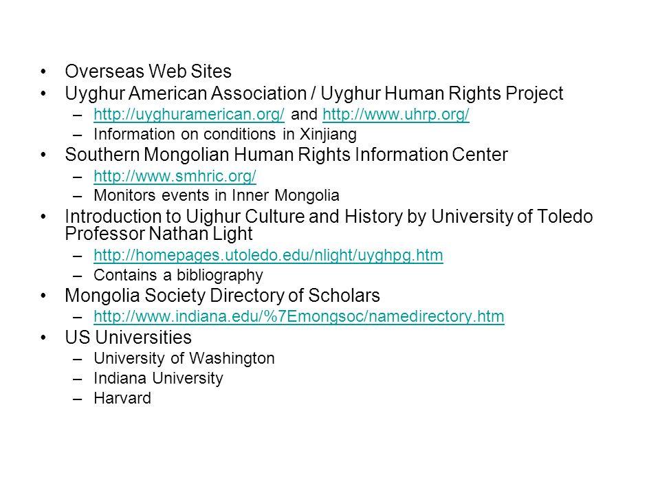 Overseas Web Sites Uyghur American Association / Uyghur Human Rights Project –http://uyghuramerican.org/ and http://www.uhrp.org/http://uyghuramerican