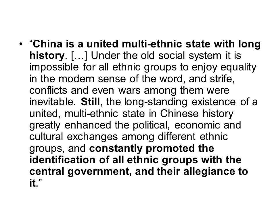 China is a united multi-ethnic state with long history. […] Under the old social system it is impossible for all ethnic groups to enjoy equality in th