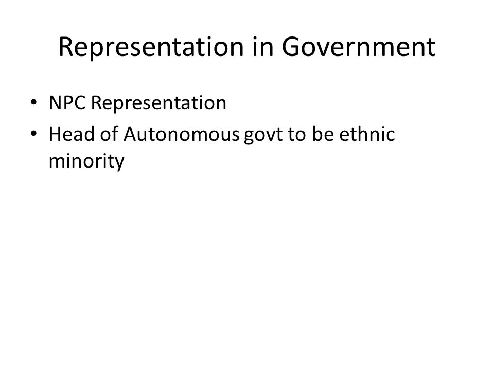 Representation in Government NPC Representation Head of Autonomous govt to be ethnic minority