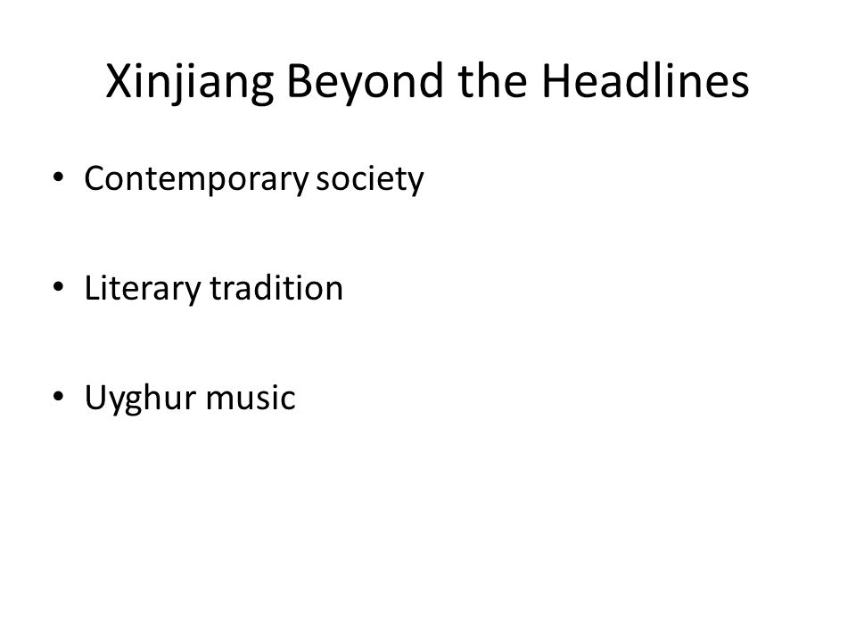 Xinjiang Beyond the Headlines Contemporary society Literary tradition Uyghur music