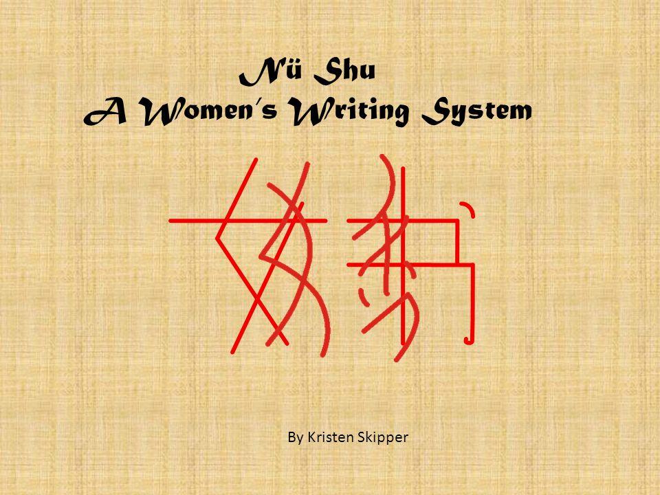Nü Shu A Womens Writing System By Kristen Skipper