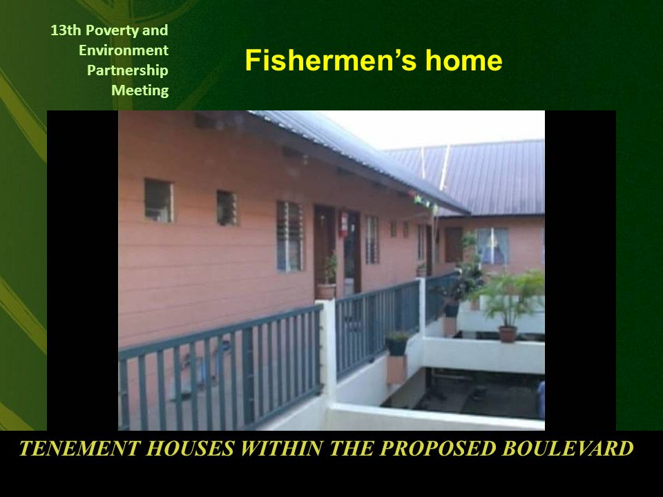 13th Poverty and Environment Partnership Meeting Habitat 13 Hectares GREEN HOMES 810 UNITS SICSICAN HOUSING ANTI-POVERTY PROGRAM