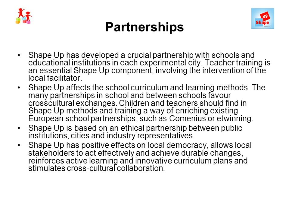 Partnerships Shape Up has developed a crucial partnership with schools and educational institutions in each experimental city. Teacher training is an