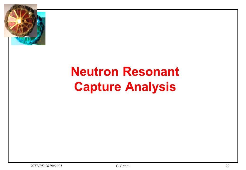 29XIXNPDC07092005G.Gorini Neutron Resonant Capture Analysis