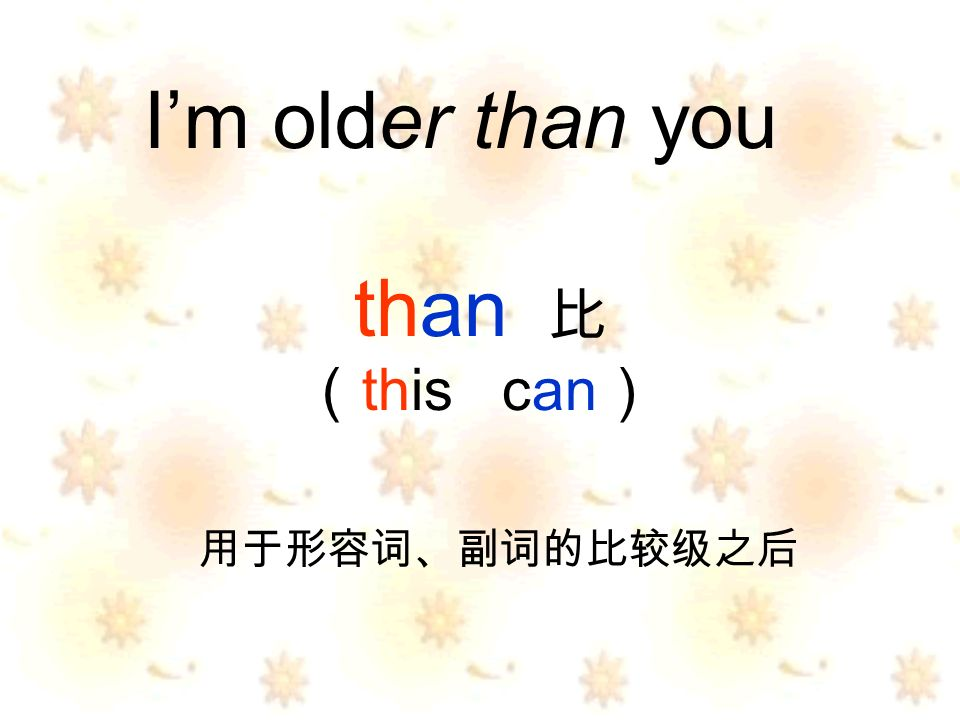 than this can Im older than you