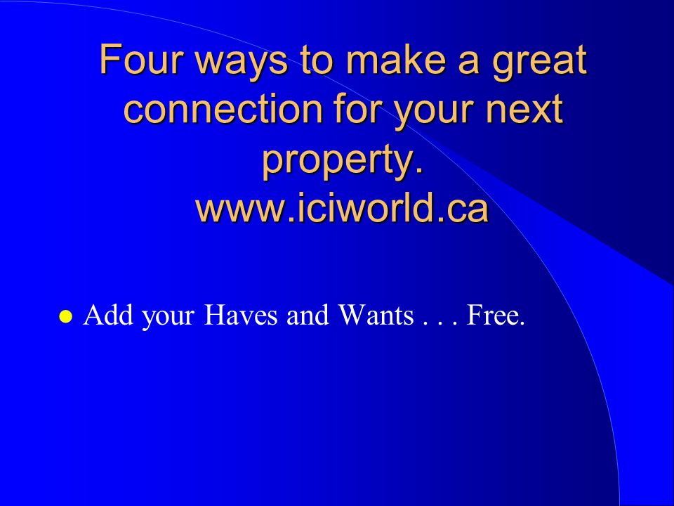 Four ways to make a great connection for your next property.