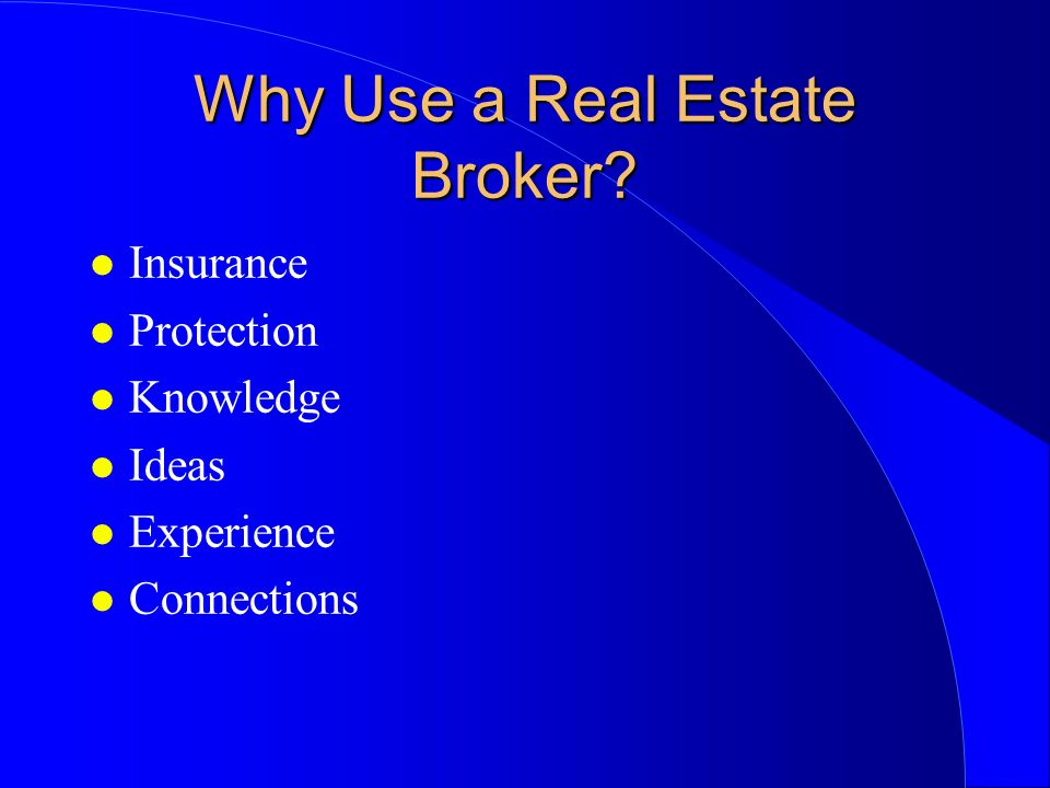 Why Use a Real Estate Broker.