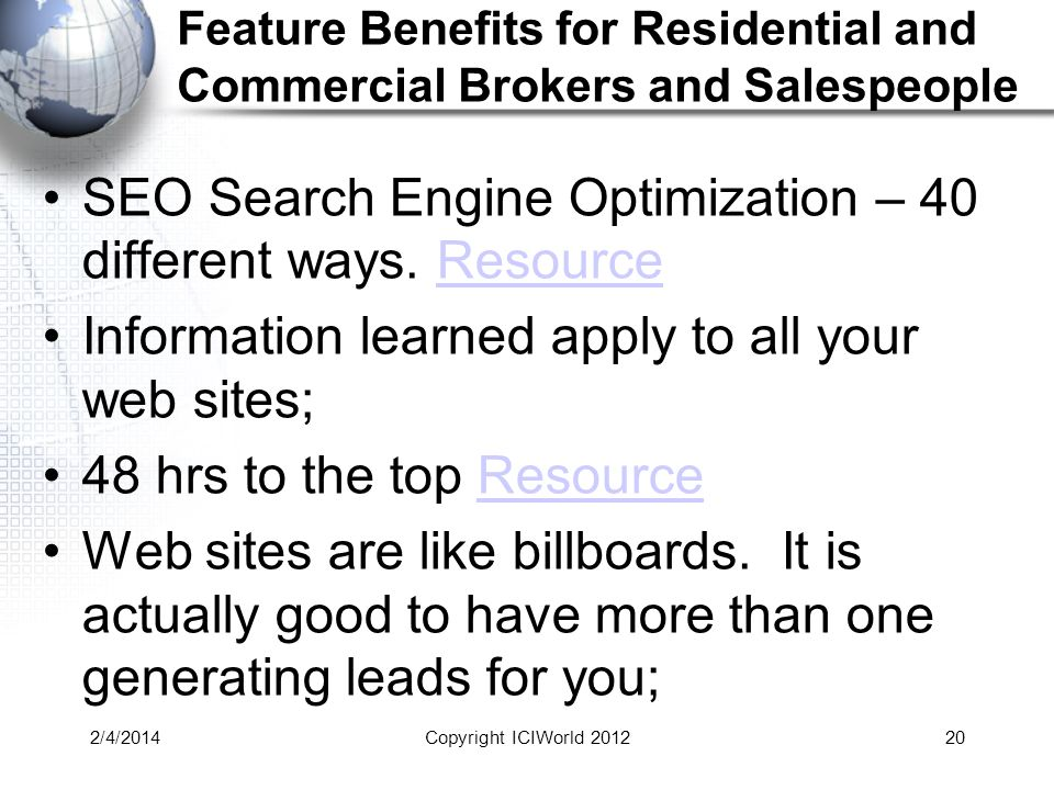 2/4/201420 Feature Benefits for Residential and Commercial Brokers and Salespeople SEO Search Engine Optimization – 40 different ways.