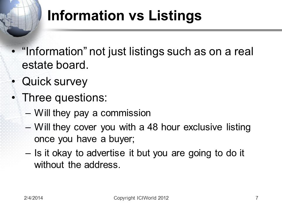 2/4/20147 Information vs Listings Information not just listings such as on a real estate board.