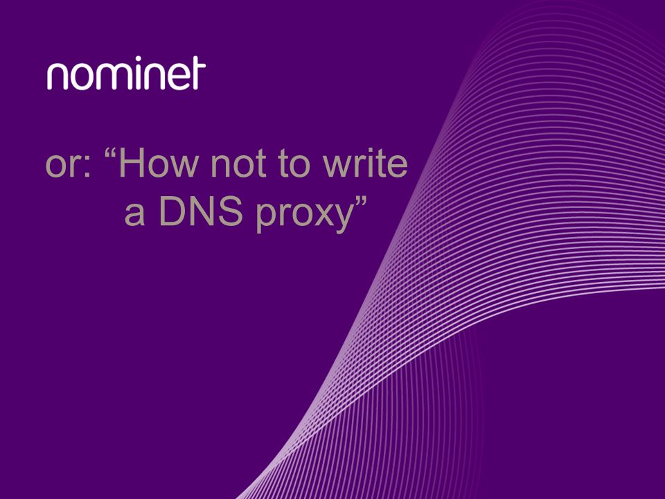 or: How not to write a DNS proxy