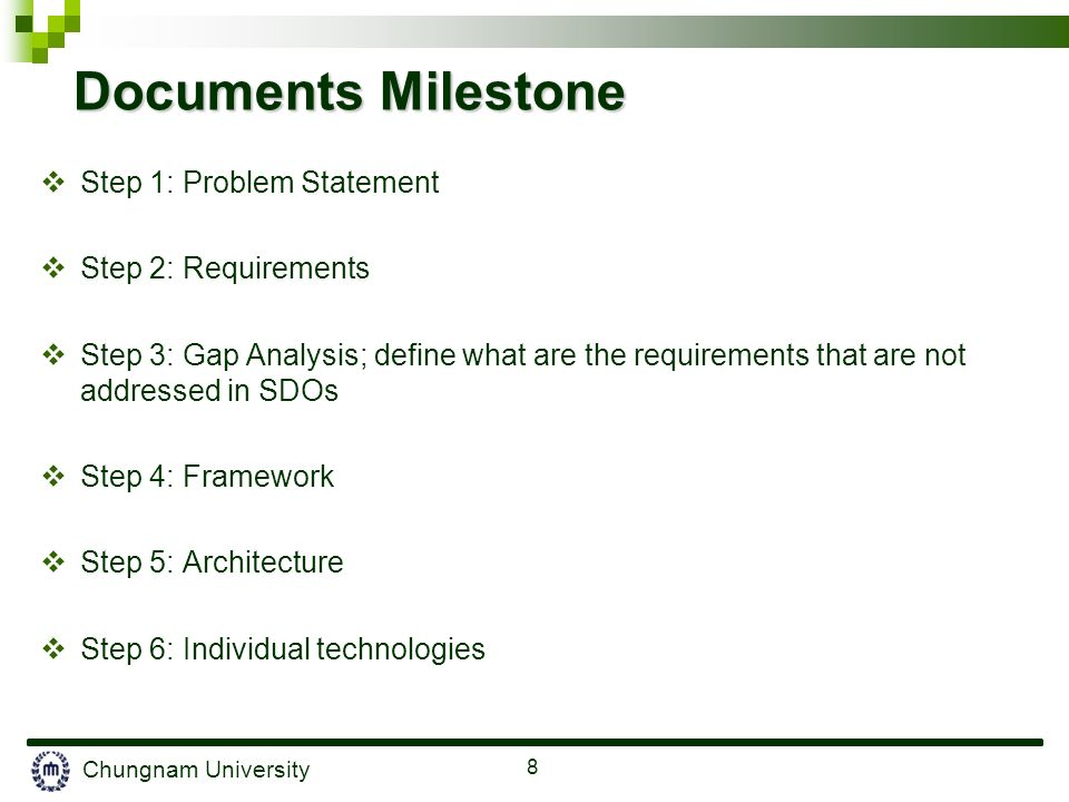 Chungnam University 8 Documents Milestone Step 1: Problem Statement Step 2: Requirements Step 3: Gap Analysis; define what are the requirements that a