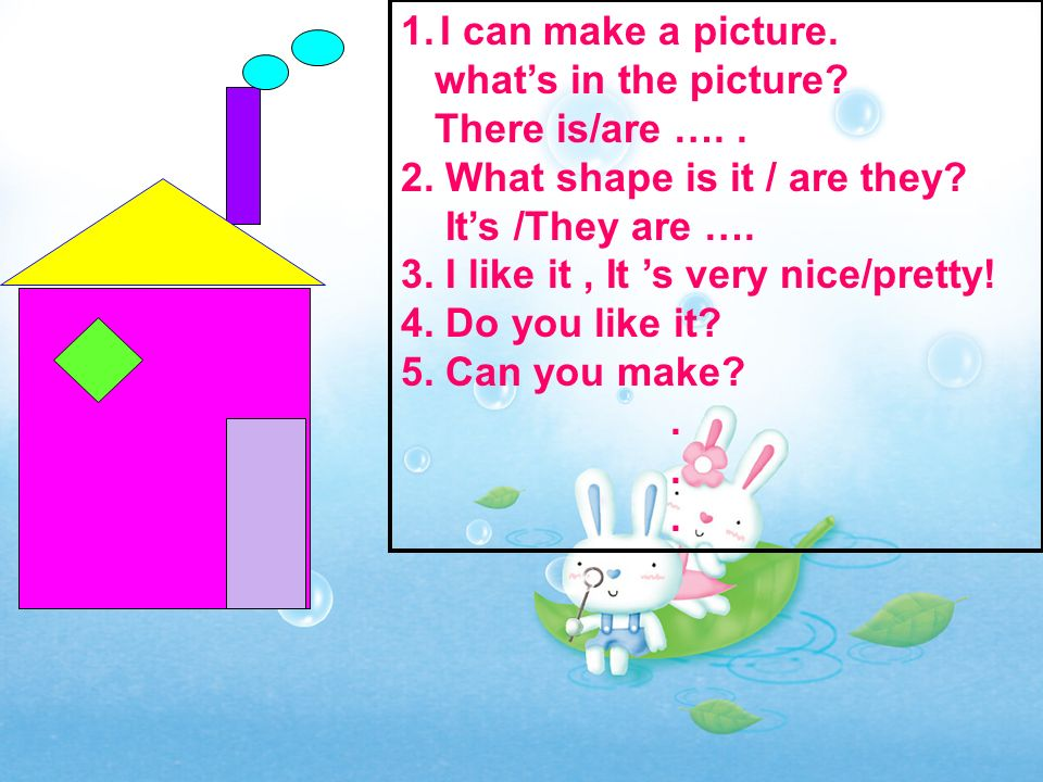 1.I can make a picture. whats in the picture. There is/are …..