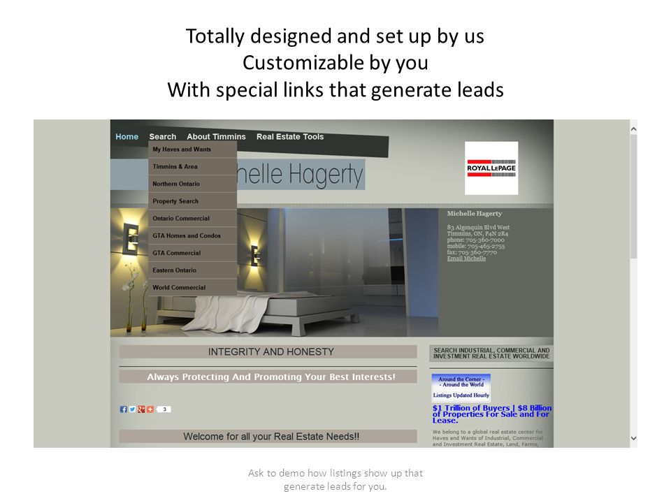 Totally designed and set up by us Customizable by you With special links that generate leads Ask to demo how listings show up that generate leads for