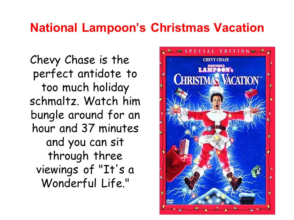 National Lampoons Christmas Vacation Chevy Chase is the perfect antidote to too much holiday schmaltz.