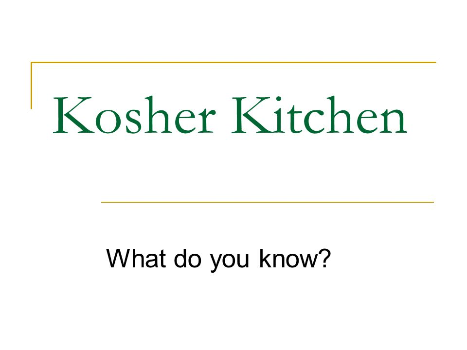 Kosher Kitchen What do you know