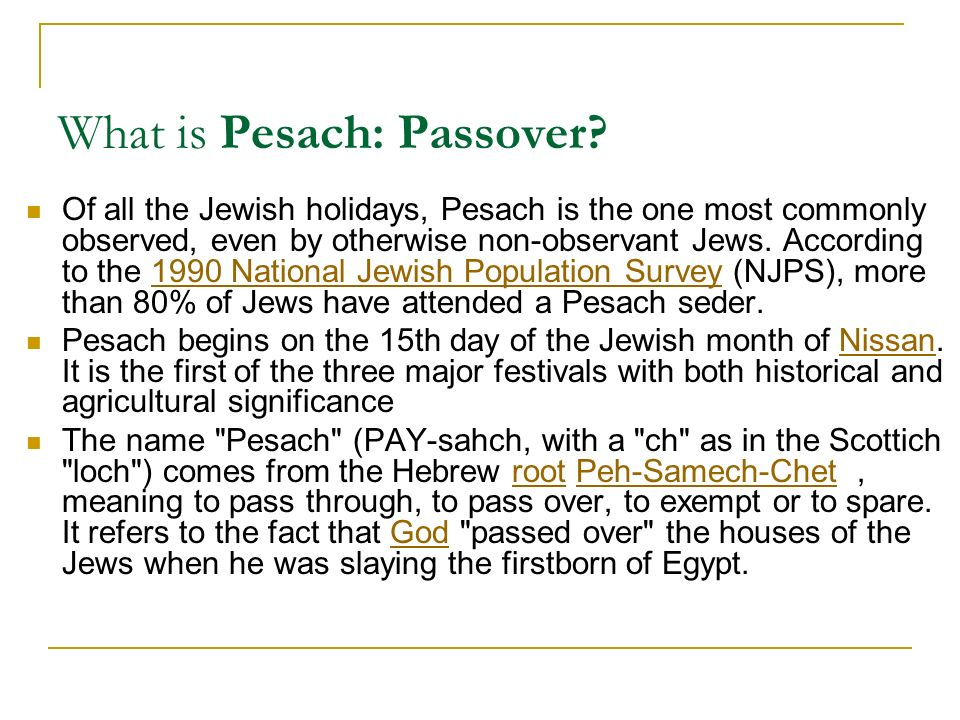 What is Pesach: Passover.