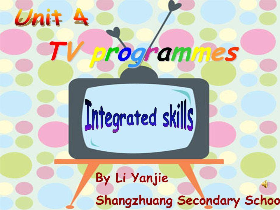 By Li Yanjie Shangzhuang Secondary School TV programmes