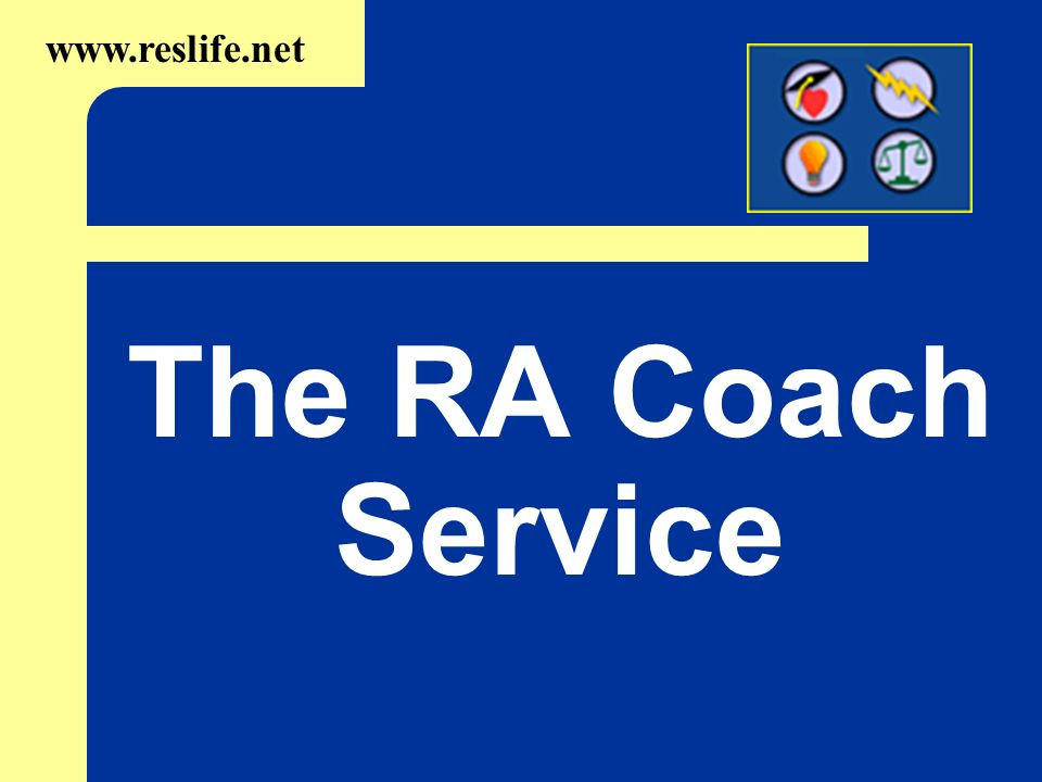 The RA Coach Service www.reslife.net