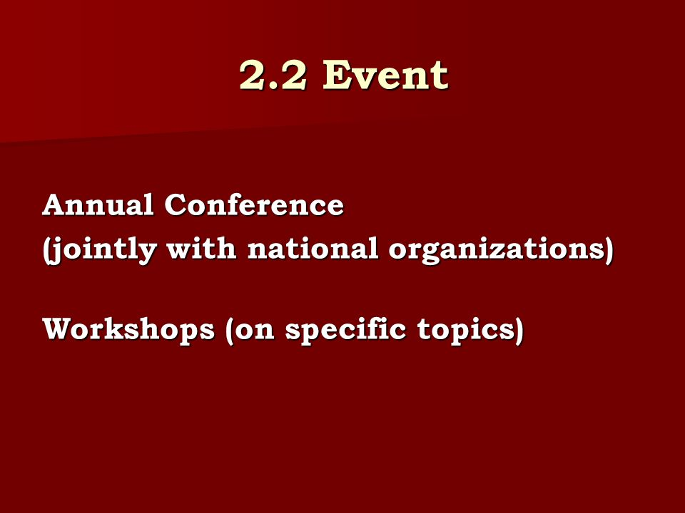 2.2 Event Annual Conference (jointly with national organizations) Workshops (on specific topics)