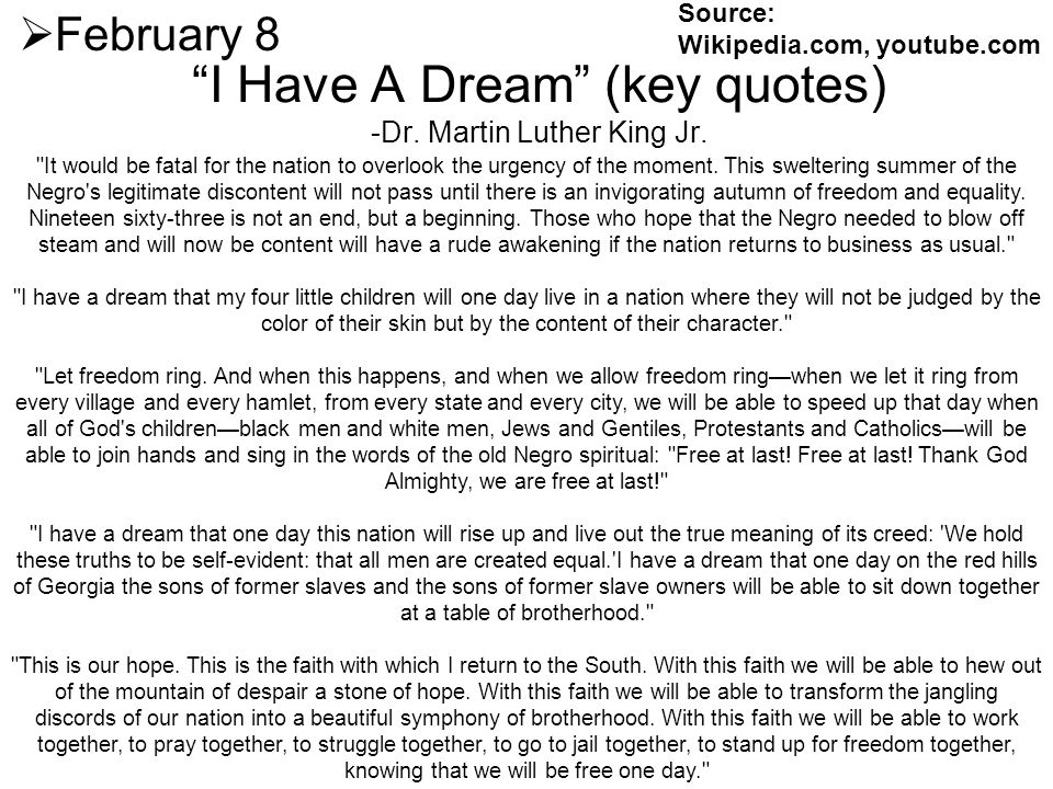 I Have A Dream (key quotes) -Dr. Martin Luther King Jr. February 8