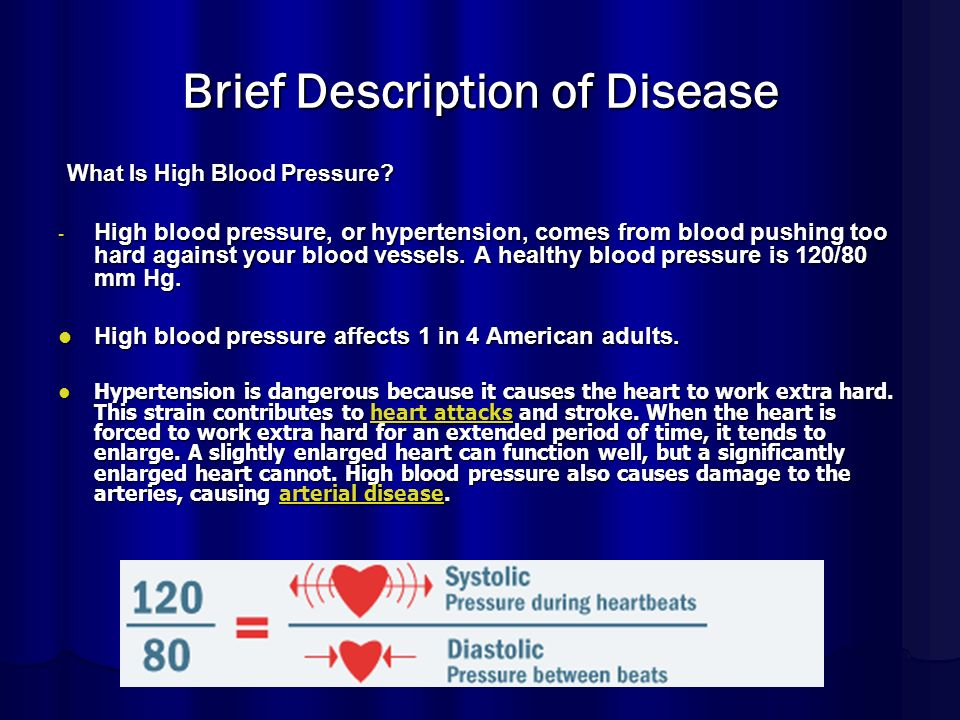 Brief Description of Disease What Is High Blood Pressure.