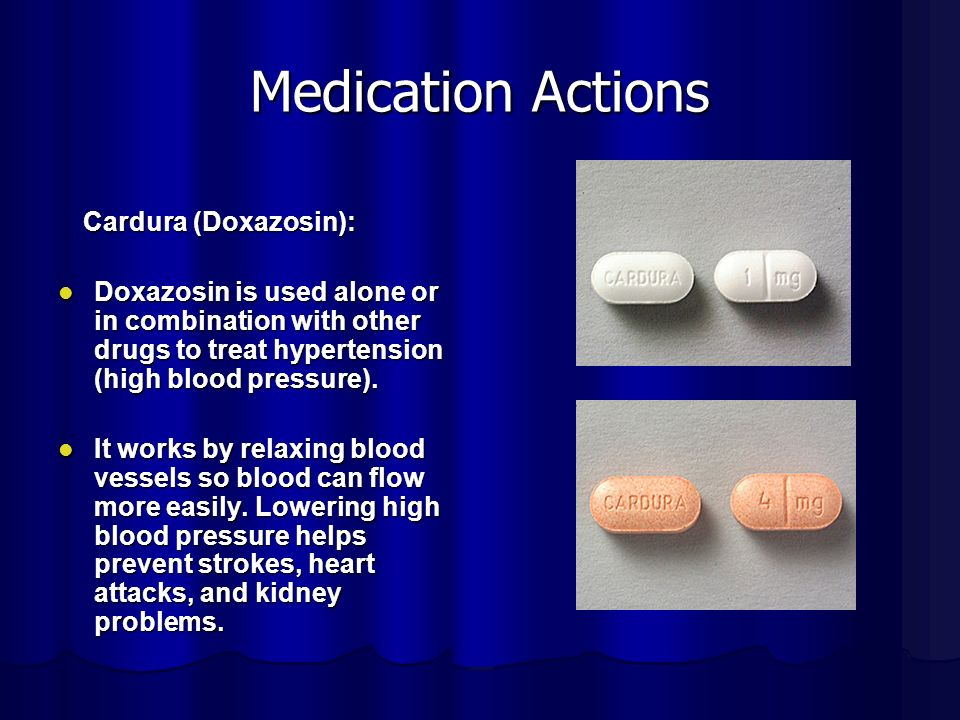 Medication Actions Cardura (Doxazosin): Cardura (Doxazosin): Doxazosin is used alone or in combination with other drugs to treat hypertension (high blood pressure).
