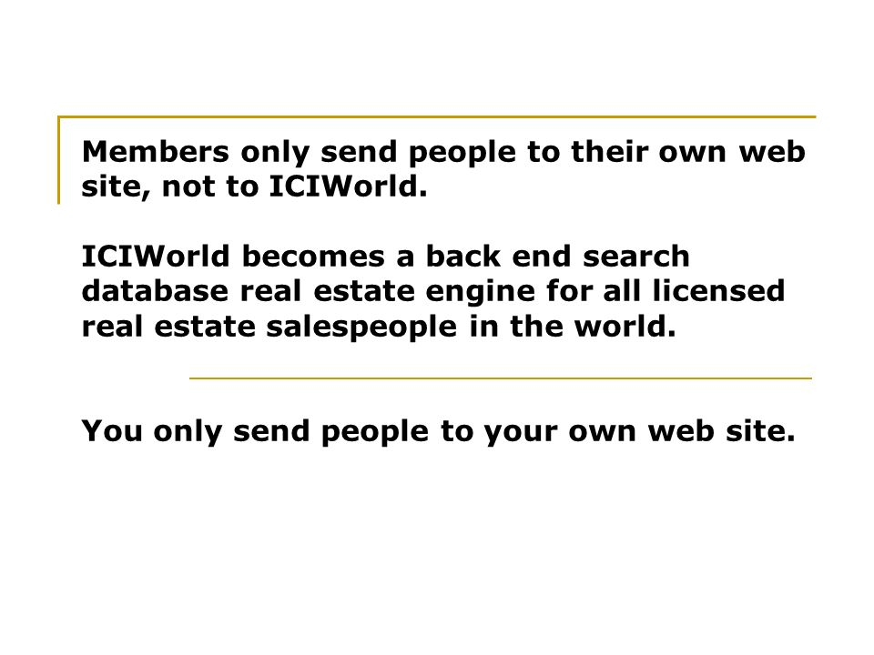 Members only send people to their own web site, not to ICIWorld.