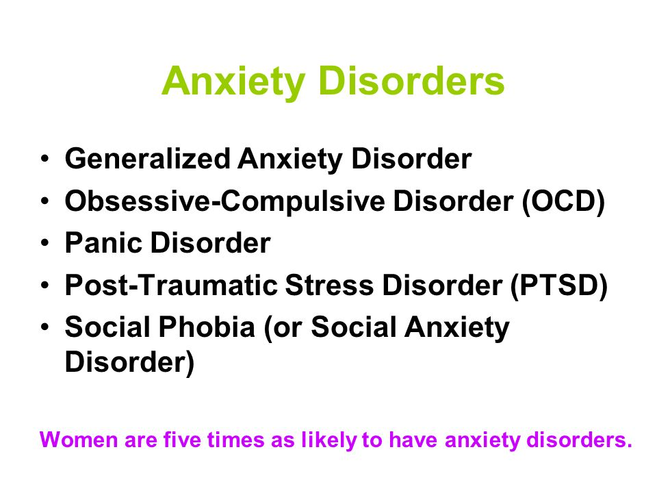 Common Mental Disorders Major Depressive Disorder: 9.9 million Dysthymic Disorder: 10.9 million Posttraumatic Stress Disorder: 5.5 million Social Phobia: 5.3 million Generalized Anxiety Disorder: 4.0 million Obsessive-Compulsive Disorder: 3.3 million Panic Disorder: 2.4 million Bipolar Disorder: 2.3 million Schizophrenia: 2.2 million