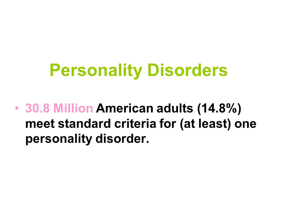 Personality Disorders Paranoid Personality Disorder Schizoid Personality Disorder Schizotypal Personality Disorder Antisocial Personality Disorder Borderline Personality Disorder Histrionic Personality Disorder Narcissistic Personality Disorder Avoidant Personality Disorder Dependent Personality Disorder Obsessive-Compulsive Personality Disorder
