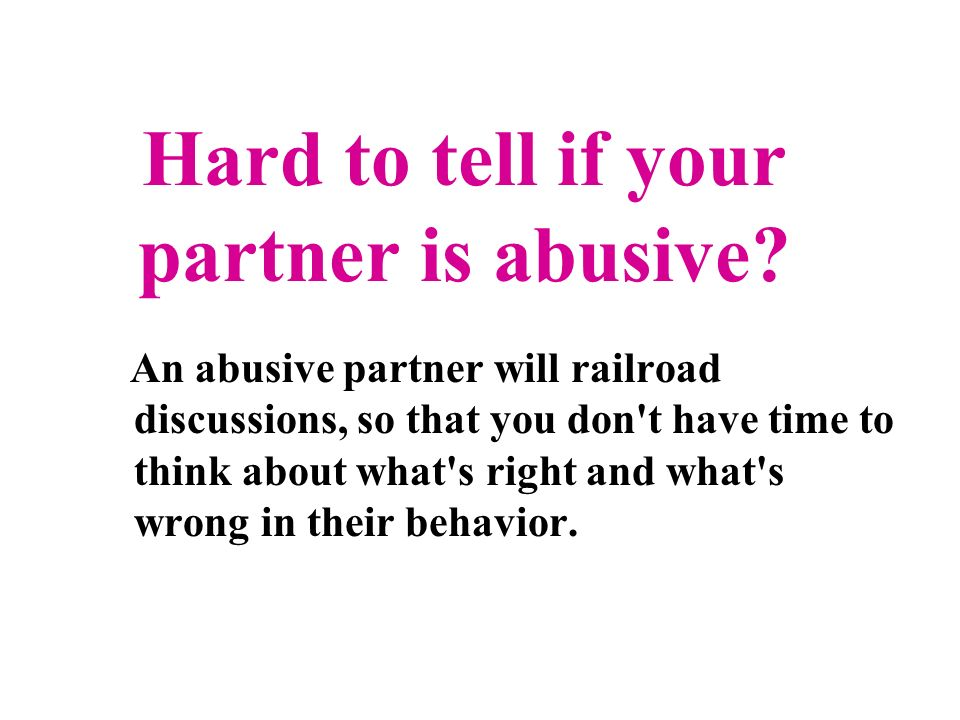 Hard to tell if your partner is abusive.