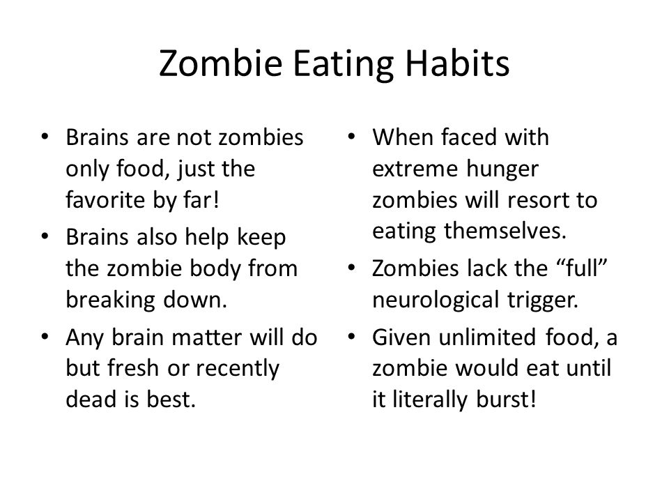 Ten Zombie Facts 1.Not all zombies are slow.2.Many zombies do not require brains to live.