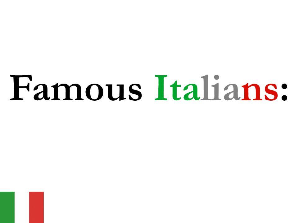 Famous Italians: