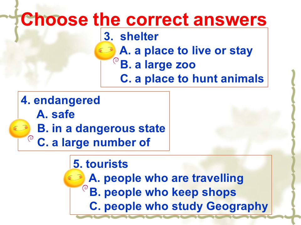 Choose the correct answers 3. shelter A. a place to live or stay B.