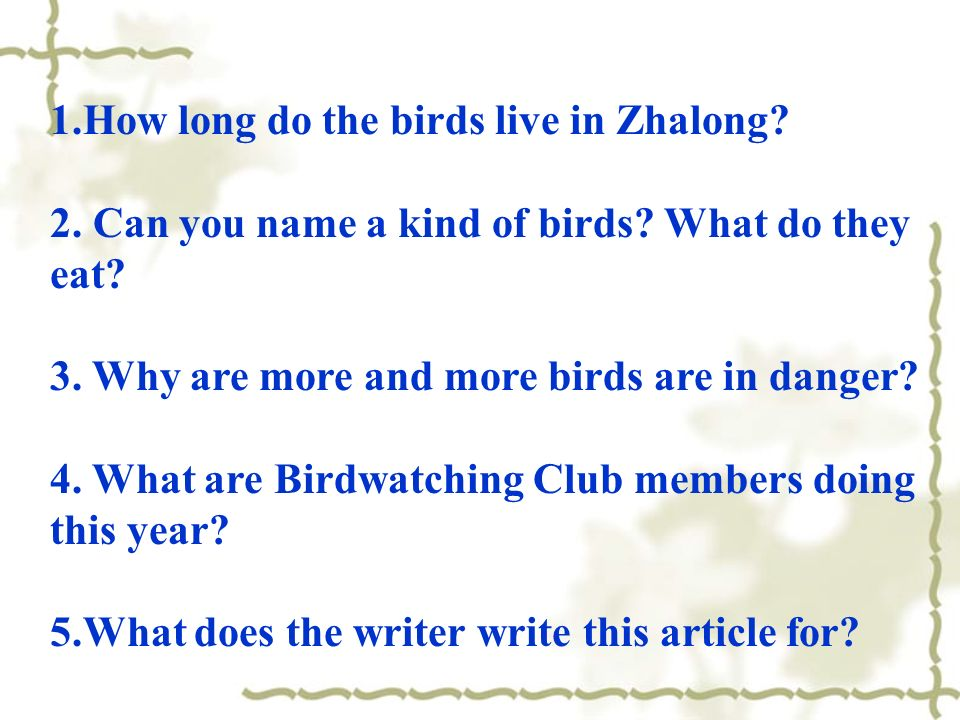 1.How long do the birds live in Zhalong. 2. Can you name a kind of birds.