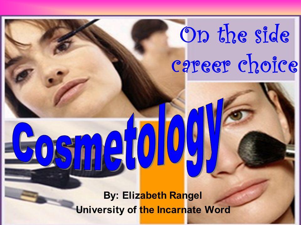 On the side career choice By: Elizabeth Rangel University of the Incarnate Word