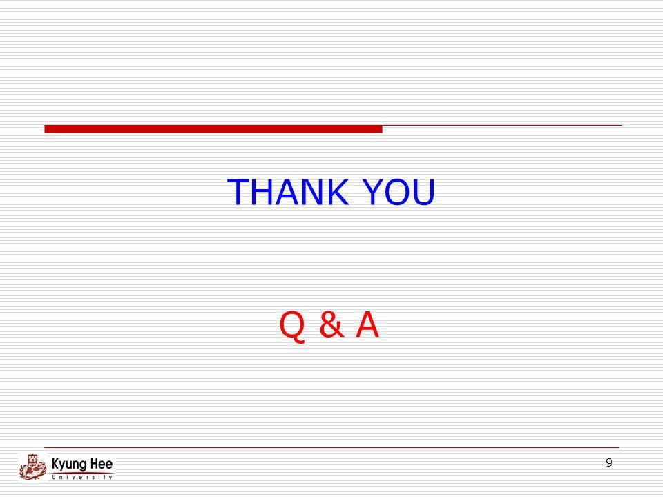 9 THANK YOU Q & A