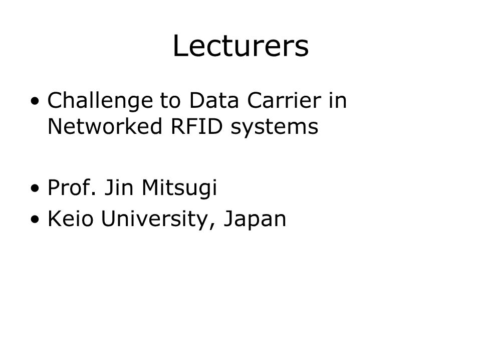 Lecturers Challenge to Data Carrier in Networked RFID systems Prof.