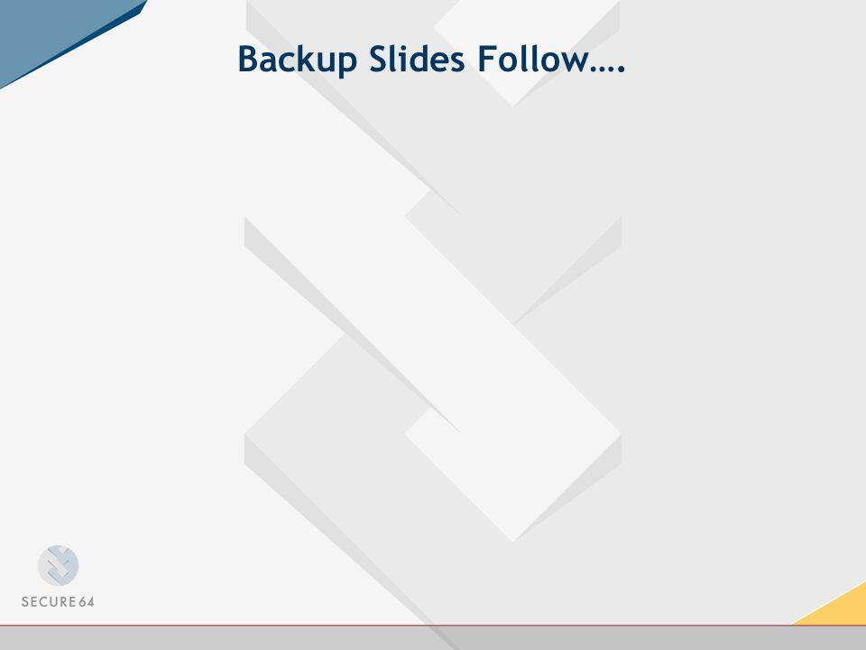 Backup Slides Follow….