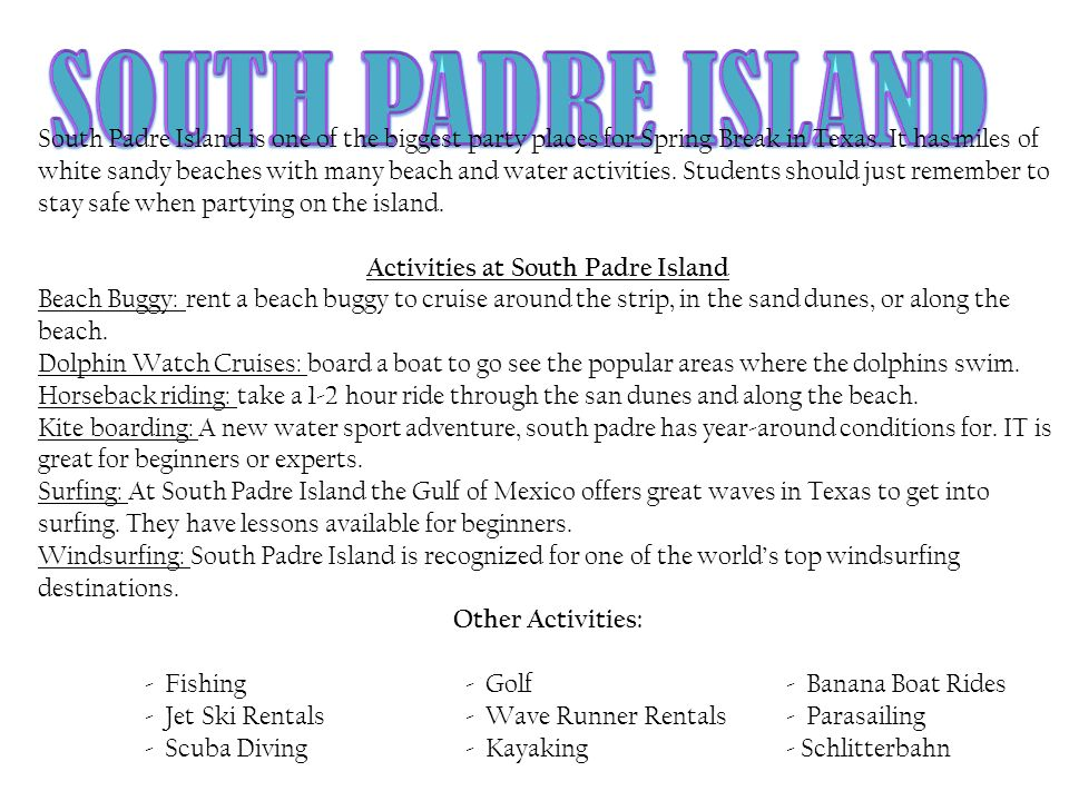South Padre Island is one of the biggest party places for Spring Break in Texas.