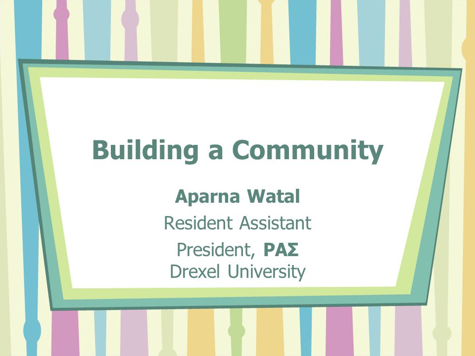 Coming from personal experience… As a resident assistant, I have observed that building a community is perhaps one of the most elaborate and involving challenges that resident assistants might face.